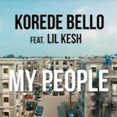 Korede Bello – My People Lyrics Featuring Lil Kesh