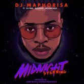 DJ Maphorisa  -Midnight Starring Lyrics Featuring DJ Tira, Busiswa and Moonchild