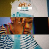 Nasty C – Changed Lyrics