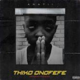 Anatii – Thixo Onofefe Lyrics