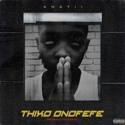Anatii - Thixo Onofefe Lyrics