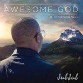Jub Jub – Awesome God Lyrics