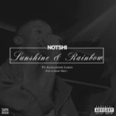 Notshi – Sunshine and Rainbow ft. Alexander James