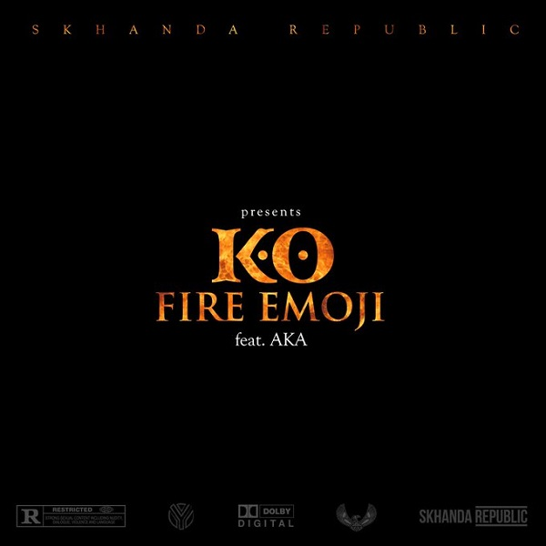 Lyrics For Fire Emoji by  K.O  Ft AKA