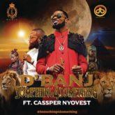 D'Banj ft. Cassper Nyovest – Something for Something Lyrics