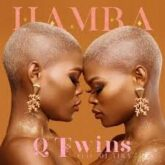 Qwabe Twins – Hamba Lyrics Ft Dj Tira