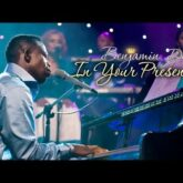 Benjamin Dube  – In Your Presence Lyrics