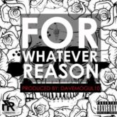 Flex Rabanyan  – FWR (For Whatever  Reason)Lyrics