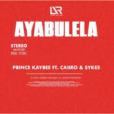 Prince Kaybee – Ayabulela Lyrics
