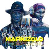 Mafikizolo – Thandolwethu Lyrics