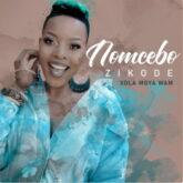 Nomcebo Zikode – Xola Moya Wam Lyrics